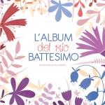 L'album del mio battesimo di Elena Veronesi
